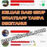 Cara Keluar Dari Grup WhatsApp Tanpa Diketahui 100% Work