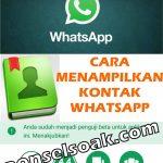 Cara Menampilkan Kontak WhatsApp yang Tidak Muncul (Hilang)